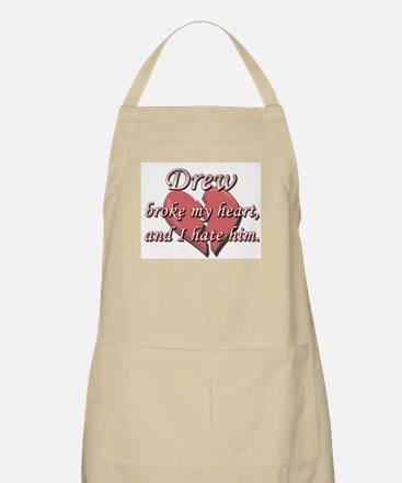 Drew broke my heart and I hate him BBQ Apron