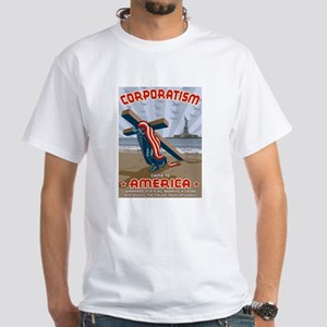 Corporatism White T-Shirt