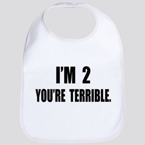 You're Terrible 2 Bib