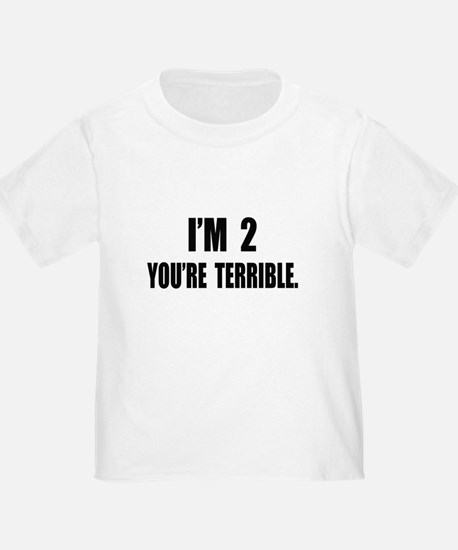 You're Terrible 2 T