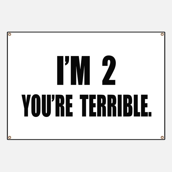 You're Terrible 2 Banner
