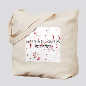I'd rather be MURDERING MY EN Tote Bag