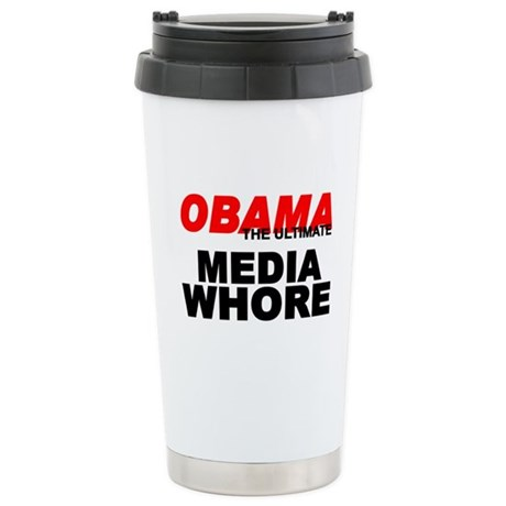"""""""Obama-The Ultimate Media Whore"""" Stainless Steel T"""