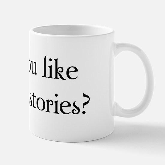 Do You Like Scary Stories? Mug