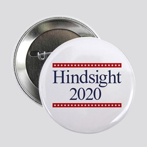 "Hindsight 2020 2.25"" Button"