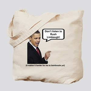 """""""Don't Listen To Rush"""" Tote Bag"""