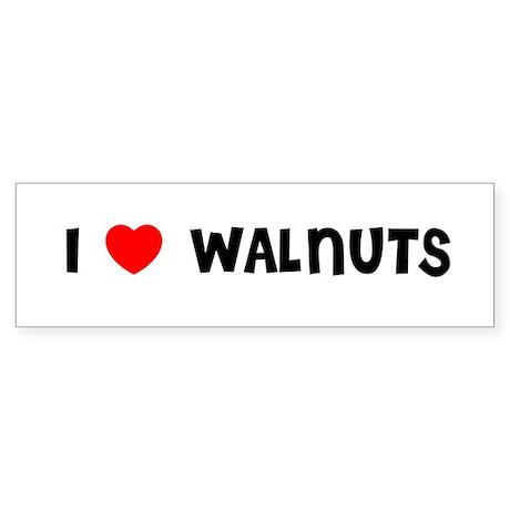 I LOVE WALNUTS Bumper Sticker