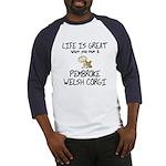 Life is Great Pembroke Welsh Corgi Baseball Jersey
