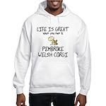Life is Great Pembroke Corgi Hooded Sweatshirt