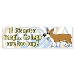 If It's Not a Corgi Bumper Sticker