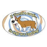If It's Not a Corgi Oval Sticker