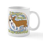 If It's Not a Corgi Mug