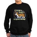 If It's Not a Corgi Sweatshirt (dark)