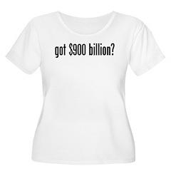 got $900 billion? T-Shirt