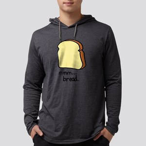 mmm.. bread. Long Sleeve T-Shirt