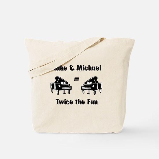 Mike + Michael= FUN! Tote Bag