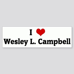 I Love Wesley L. Campbell Bumper Sticker