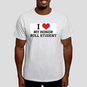 I Love My Honor Roll Student Ash Grey T-Shirt