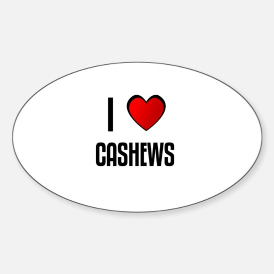 I LOVE CASHEWS Oval Decal
