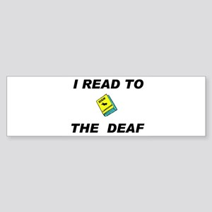 DEAF READER Bumper Sticker