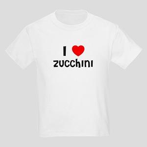 I LOVE ZUCCHINI Kids T-Shirt