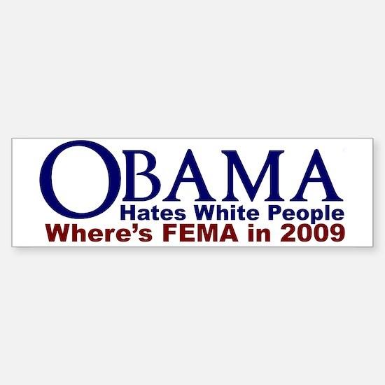 Obama Hates White People Bumper Bumper Bumper Sticker