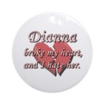 Dianna broke my heart and I hate her Ornament (Rou