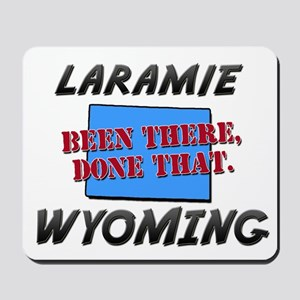 laramie wyoming - been there, done that Mousepad