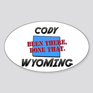 cody wyoming - been there, done that Sticker (Oval
