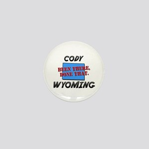 cody wyoming - been there, done that Mini Button
