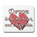 Devon broke my heart and I hate him Mousepad