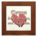 Devon broke my heart and I hate him Framed Tile