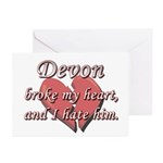Devon broke my heart and I hate him Greeting Cards
