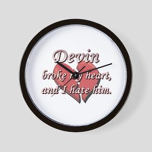 Devin broke my heart and I hate him Wall Clock