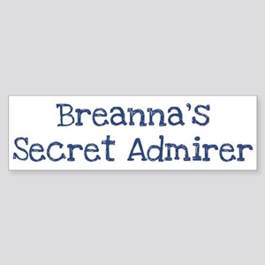 Breannas secret admirer Bumper Sticker