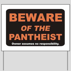 Beware / Pantheist Yard Sign