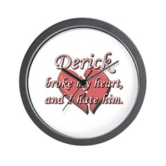 Derick broke my heart and I hate him Wall Clock