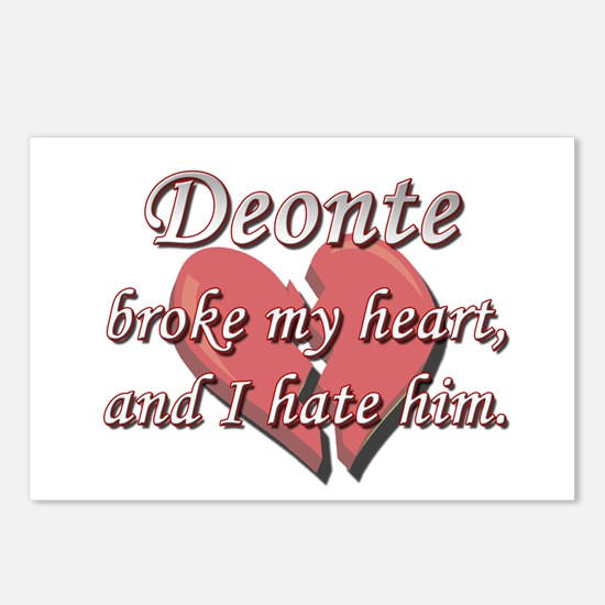 Deonte broke my heart and I hate him Postcards (Pa