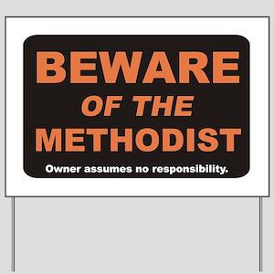 Beware / Methodist Yard Sign