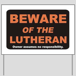 Beware / Lutheran Yard Sign