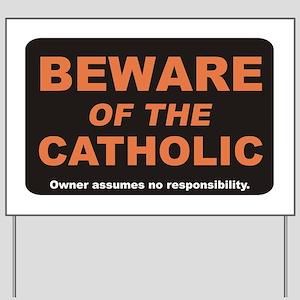 Beware / Catholic Yard Sign