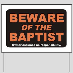 Beware / Baptist Yard Sign