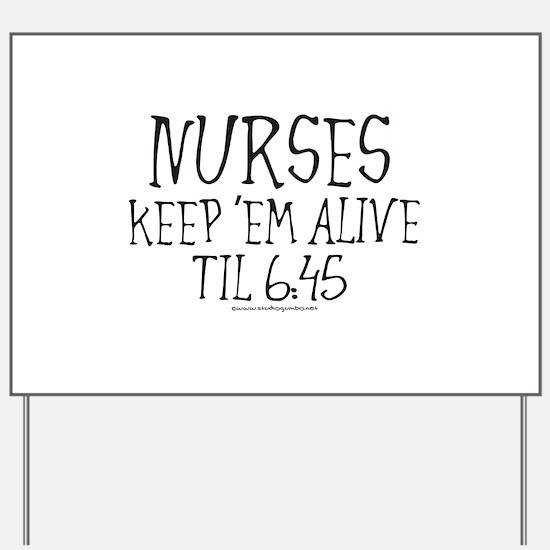 Nurses keep em alive II Yard Sign