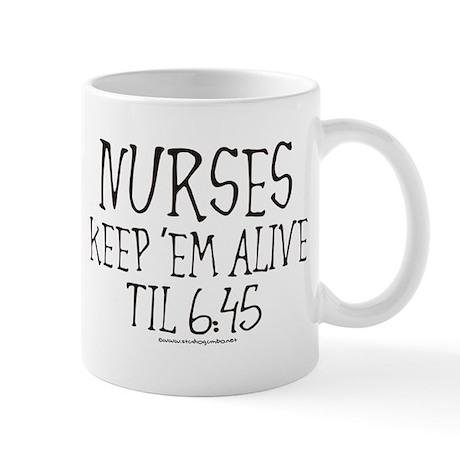 Nurses keep em alive II Mug