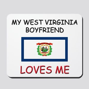 My West Virginia Boyfriend Loves Me Mousepad