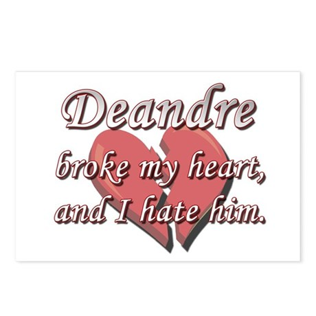 Deandre broke my heart and I hate him Postcards (P