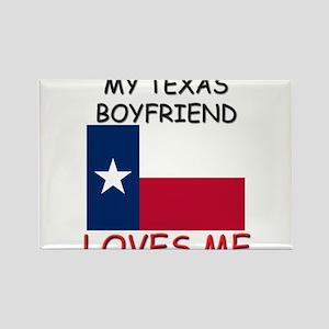 My Texas Boyfriend Loves Me Rectangle Magnet