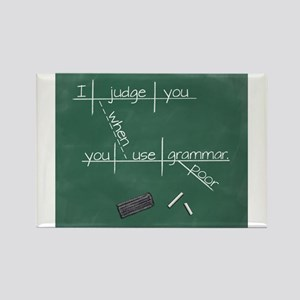 I judge you when you use poor grammar. s Magnets