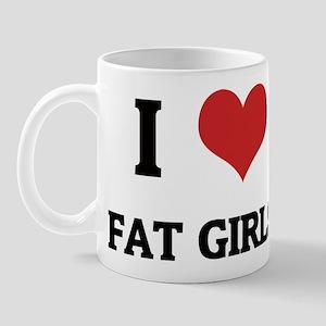 I Love Fat Girls Mug