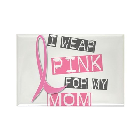 I Wear Pink For My Mom 37 Rectangle Magnet